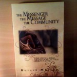 The Messenger, The Message, The Community